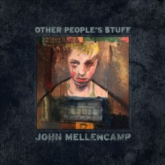 Other people's stuff / John Mellencamp