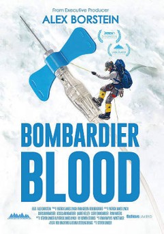 Bombardier blood /  director, Patrick James Lynch. - director, Patrick James Lynch.