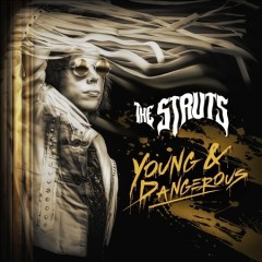 Young & dangerous /  the Struts. - the Struts.