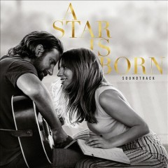 A star is born : original motion picture soundtrack / Lady Gaga, Bradley Cooper - Lady Gaga, Bradley Cooper