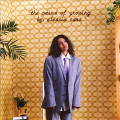 The pains of growing /  by Alessia Cara. - by Alessia Cara.
