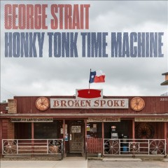Honky tonk time machine / George Strait - George Strait