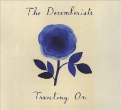 Traveling On /  Decemberists.
