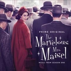 Marvelous Mrs. Maisel Season 1, The - Music From the Prime Original Series.