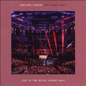 One night only : live at the Royal Albert Hall / Gregory Porter. - Gregory Porter.