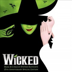 Wicked /  music & lyrics by Stephen Schwartz. - music & lyrics by Stephen Schwartz.