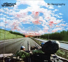 No geography /  the Chemical Brothers. - the Chemical Brothers.