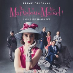 Marvelous Mrs. Maisel : the music from season two [soundtrack].