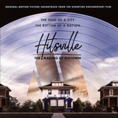 Hitsville: The Making of Motown Original Motion Picture Soundtrack.