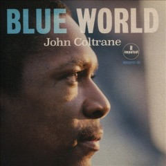 Blue world /  John Coltrane. - John Coltrane.