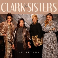 The Return /  Clark Sisters.