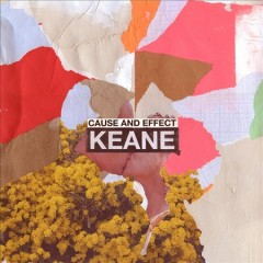 Cause and effect /  Keane. - Keane.