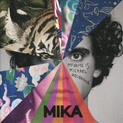 My name is Michael Holbrook /  Mika. - Mika.