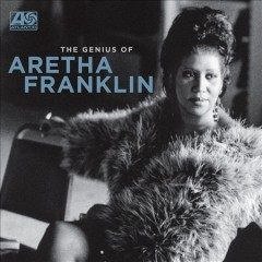 The genius of Aretha Franklin /  Aretha Franklin. - Aretha Franklin.