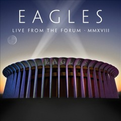 Live from The Forum MMXVIII /  Eagles. - Eagles.