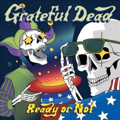 Ready Or Not /  Grateful Dead.