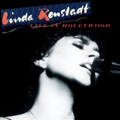 Live in Hollywood /  Linda Ronstadt. - Linda Ronstadt.