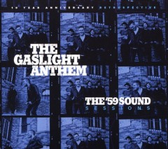 The '59 sound sessions /  the Gaslight Anthem. - the Gaslight Anthem.