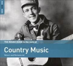 The rough guide to the roots of country music.