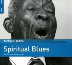 Rough Guide to Spiritual Blues: Reborn and Remastered.