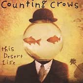 This desert life /  Counting Crows. - Counting Crows.