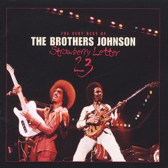 The very best of the Brothers Johnson : strawberry letter 23 / the Brothers Johnson.