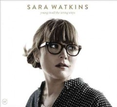Young in all the wrong ways /  Sara Watkins.