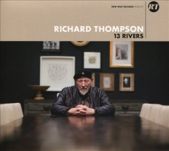 13 rivers /  Richard Thompson.