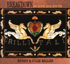 Breakdown on 20th Ave. South /  Buddy & Julie Miller. - Buddy & Julie Miller.