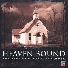 Heaven bound : the best of bluegrass gospel