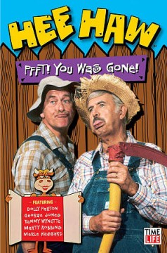 Hee Haw: Pfft! You Was Gone!.