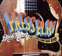 Press play /  Brady Rymer and the Little Band That Could.