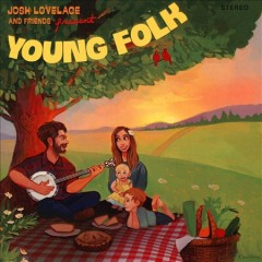 Young folk /  Josh Lovelace and friends. - Josh Lovelace and friends.