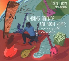 Finding friends far from home : a journey with Clara Net / Oran Etkin. - Oran Etkin.
