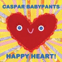 Happy heart! /  Caspar Babypants.