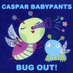 Bug Out! /  Caspar Babypants.
