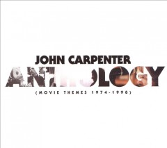Anthology : (movie themes 1974-1998) / John Carpenter.