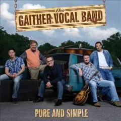 Pure and simple /  The Gaither Vocal Band.