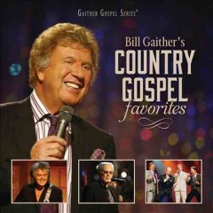 Bill Gaither's country gospel favorites.