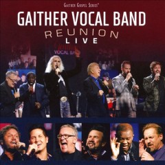 Reunion live /  the Gaither Vocal Band.