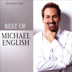 The best of Michael English.