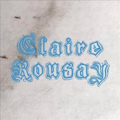 A collection /  Claire Rousay. - Claire Rousay.