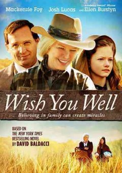 Wish you well /  Copper Beech Productions ; Baldacci Entertainment and Life Out Loud Films present ; produced by Sara Elizabeth Timmins, David Baldacci, Karen S. Spiegel ; written by David Baldacci ; directed by  Darnell Martin.