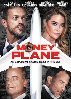 Money plane /  Quiver Distribution ; screenplay by Andrew Lawrence & Tim Schaaf ; directed by Andrew Lawrence.