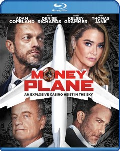 Money plane /  screenplay by Andrew Lawrence & Tim Schaaf ; directed by Andrew Lawrence. - screenplay by Andrew Lawrence & Tim Schaaf ; directed by Andrew Lawrence.