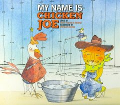 My name is Chicken Joe /  songs by Trout Fishing In America ; illustrated by Stephane Jorisch.