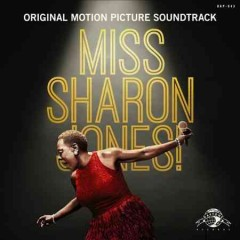 Miss Sharon Jones! : original motion picture soundtrack / featuring the music of Sharon Jones & the Dap-Kings. - featuring the music of Sharon Jones & the Dap-Kings.