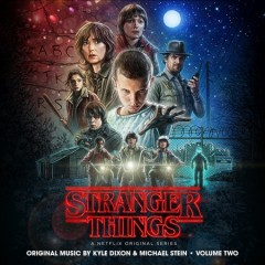 Stranger things. a Netflix original series / original music by Kyle Dixon & Michael Stein. - original music by Kyle Dixon & Michael Stein.
