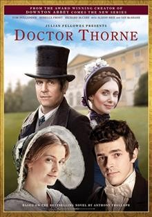 Doctor Thorne /  Hat Trick ; the Weinstein Company TV ; written by Julian Fellowes ; produced by Helen Gregory ; directed by Niall MacCormick.