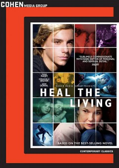 Heal the living /  Cohen Media Group presents ; screenplay by Katell Quillévéré, Gilles Taurand ; producers, David Thion, Justin Taurand and Philippe Martin ; director, Katell Quillévéré. - Cohen Media Group presents ; screenplay by Katell Quillévéré, Gilles Taurand ; producers, David Thion, Justin Taurand and Philippe Martin ; director, Katell Quillévéré.